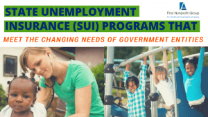 State Unemployment Insurance (SUI) Programs that Meet the Changing Needs...
